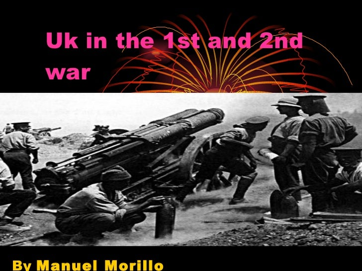 Uk  in  the  1st  and  2nd  war By  Manuel Morillo