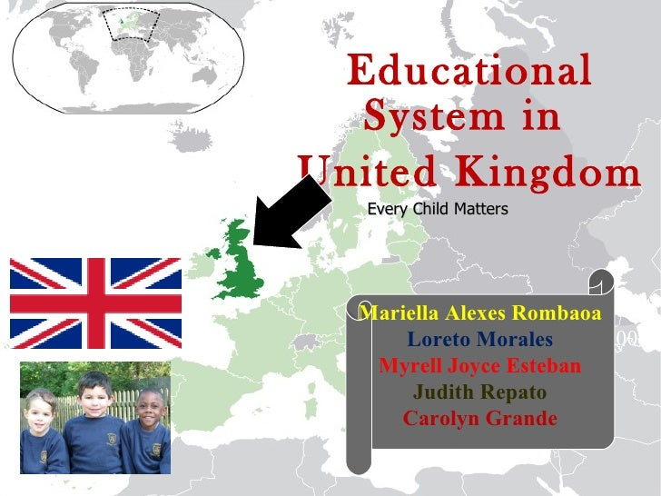 Every Child Matters Educational System in  United Kingdom Vicky Gough May 2009  Mariella Alexes Rombaoa Loreto Morales Myr...