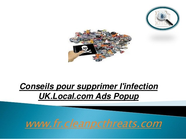 Conseils pour supprimer l'infection UK.Local.com Ads Popup  www.fr.cleanpcthreats.com