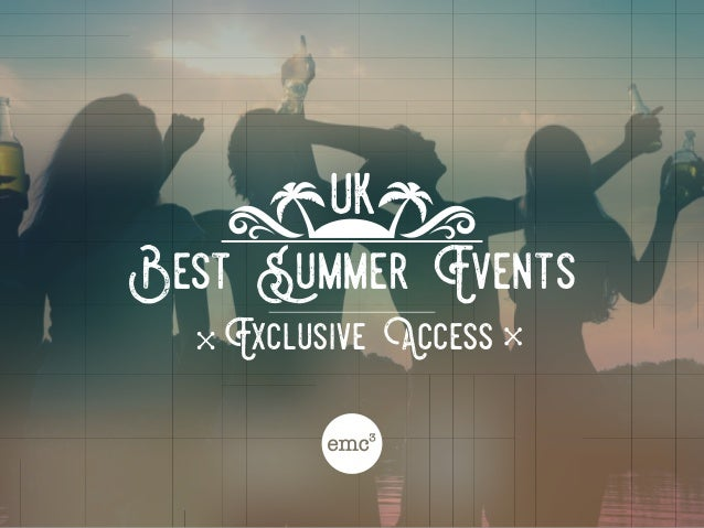 Best Summer Events uk Exclusive Access