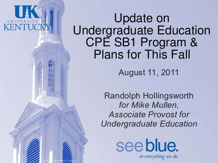 Update on Undergraduate Education CPE SB1 Program & Plans for This Fall August 11, 2011 Randolph Hollingsworth  for Mike M...