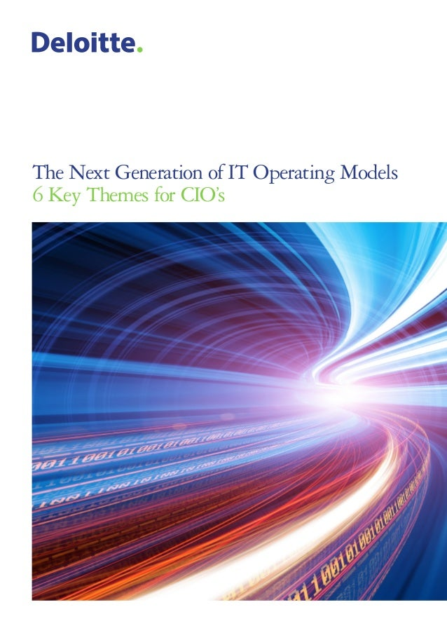 The Next Generation of IT Operating Models 6 Key Themes for CIO's