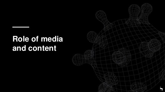 Role of media and content