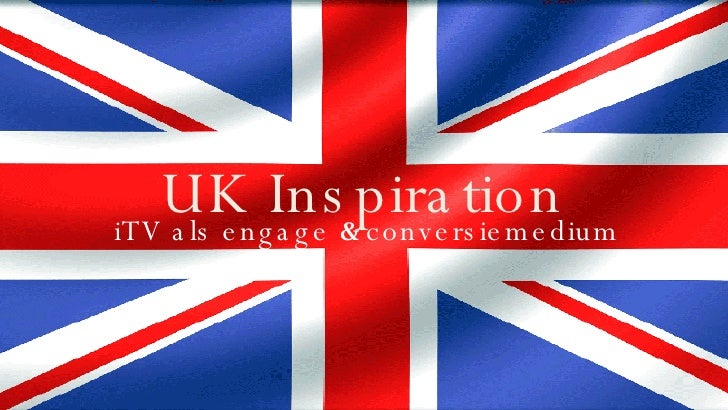 UK Inspiration iTV als engage  &  conversiemedium
