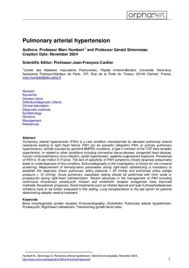Pulmonary arterial hypertension Authors: Professor Marc Humbert 1 and Professor Gérald Simonneau Creation Date: November 2...