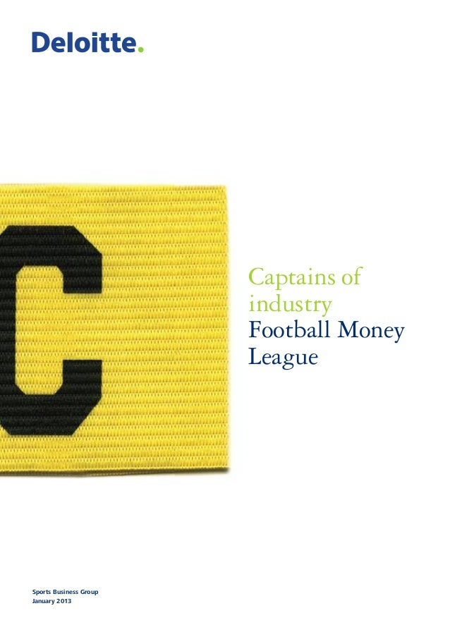Captains of industry Football Money League  Sports Business Group January 2013