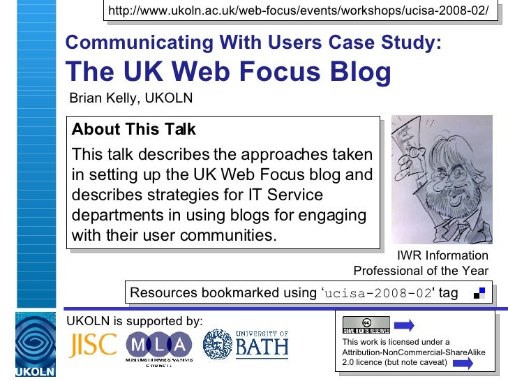 Brian Kelly, UKOLN Communicating With Users Case Study: The UK Web Focus Blog  IWR Information Professional of the Year Re...