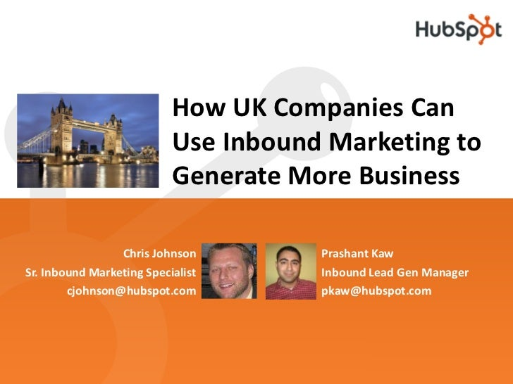 How UK Companies Can                            Use Inbound Marketing to                            Generate More Business...
