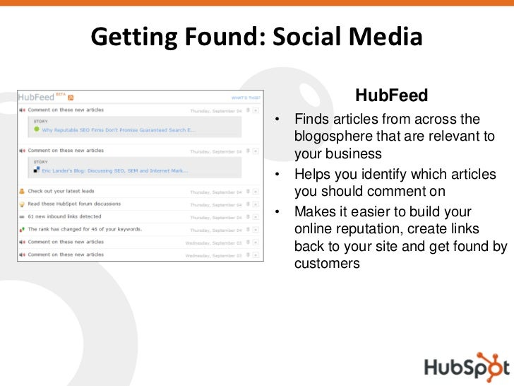 Getting Found: Social Media                           HubFeed               • Finds articles from across the              ...