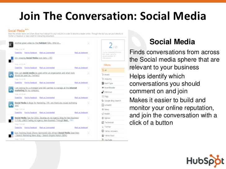 Join The Conversation: Social Media                            Social Media                   • Finds conversations from a...