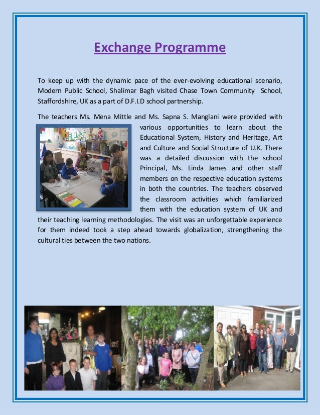 Exchange Programme To keep up with the dynamic pace of the ever-evolving educational scenario, Modern Public School, Shali...