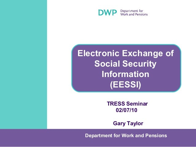 Electronic Exchange of    Social Security      Information        (EESSI)         TRESS Seminar            02/07/10       ...