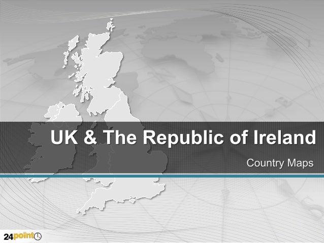 United Kingdom & The Republic of Ireland Countries  SCOTLAND  NORTHERN IRELAND ENGLAND  REPUBLIC OF IRELAND WALES