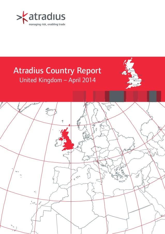Belfast Cardiff Birmingham Liverpool London Manchester Glasgow Atradius Country Report United Kingdom – April 2014