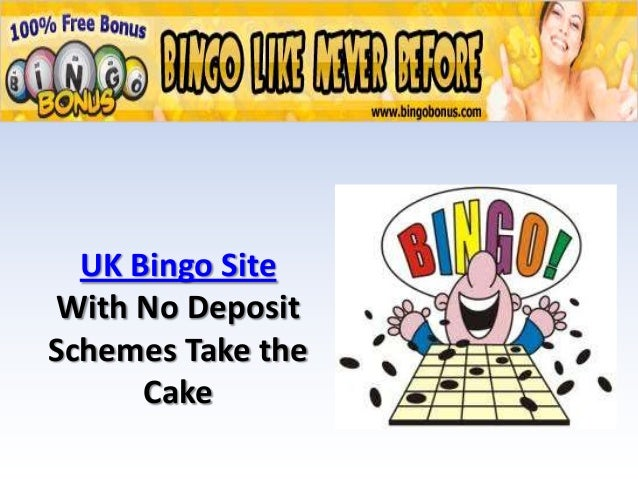 UK Bingo Site With No DepositSchemes Take the      Cake