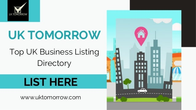 UK TOMORROW Top UK Business Listing Directory LIST HERE www.uktomorrow.com