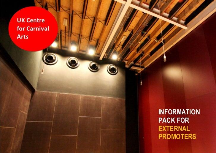 UK Centrefor CarnivalArts                   INFORMATION                   PACK FOR                   EXTERNAL             ...