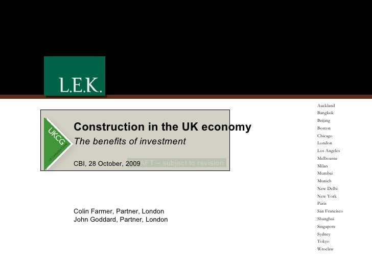Construction in the UK economy  The benefits of investment CBI, 28 October, 2009 Auckland Bangkok Beijing Boston Chicago L...