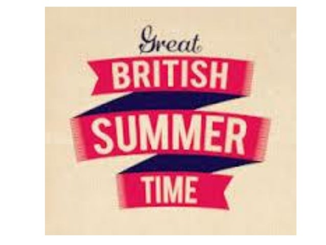 •British Summer Time. Today is a gorgeous day Bright, sunny and warm. Thus, lifting our spirits For there are no clouds ar...