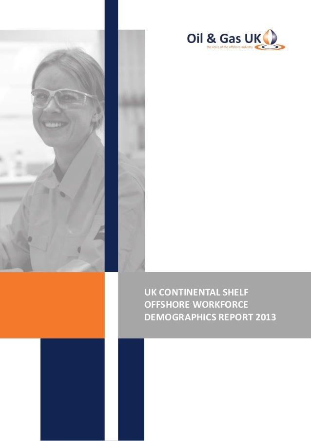UK CONTINENTAL SHELFOFFSHORE WORKFORCEDEMOGRAPHICS REPORT 2013