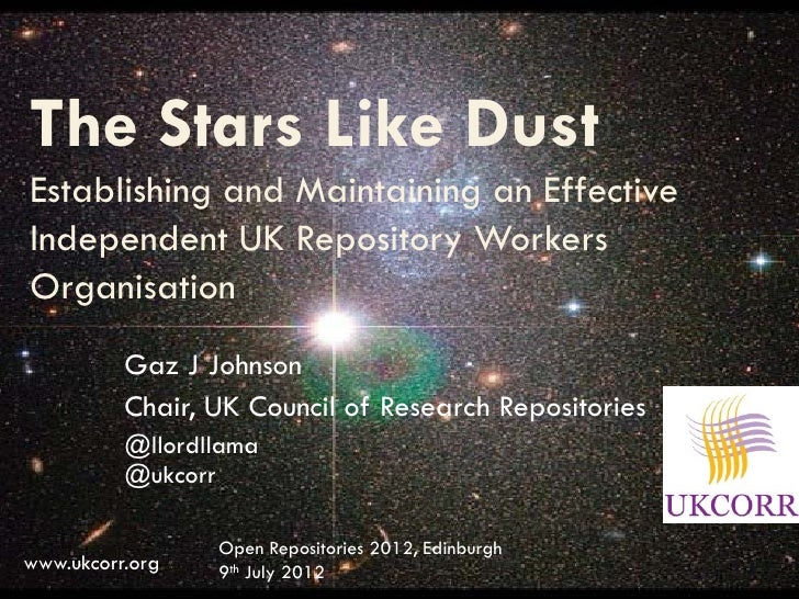 The Stars Like DustEstablishing and Maintaining an EffectiveIndependent UK Repository WorkersOrganisation          Gaz J J...