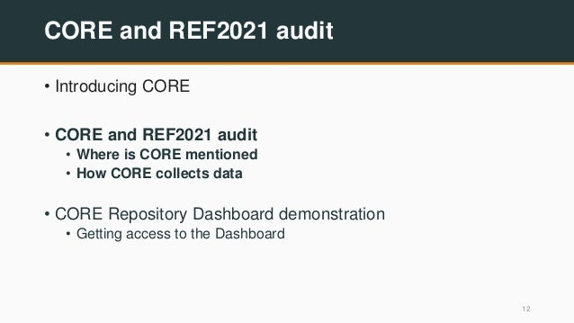 CORE and REF2021 audit • Introducing CORE • CORE and REF2021 audit • Where is CORE mentioned • How CORE collects data • CO...