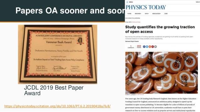 Papers OA sooner and sooner 6/22https://physicstoday.scitation.org/do/10.1063/PT.6.2.20190418a/full/ JCDL 2019 Best Paper ...