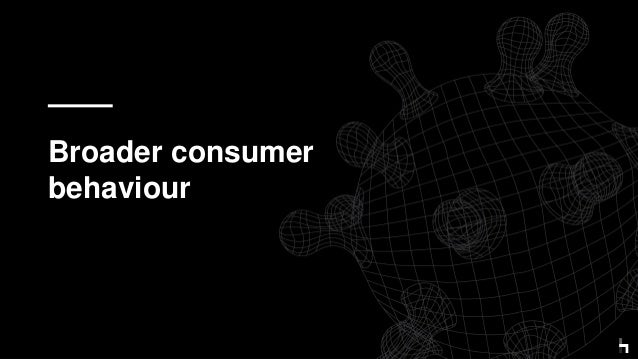 Broader consumer behaviour