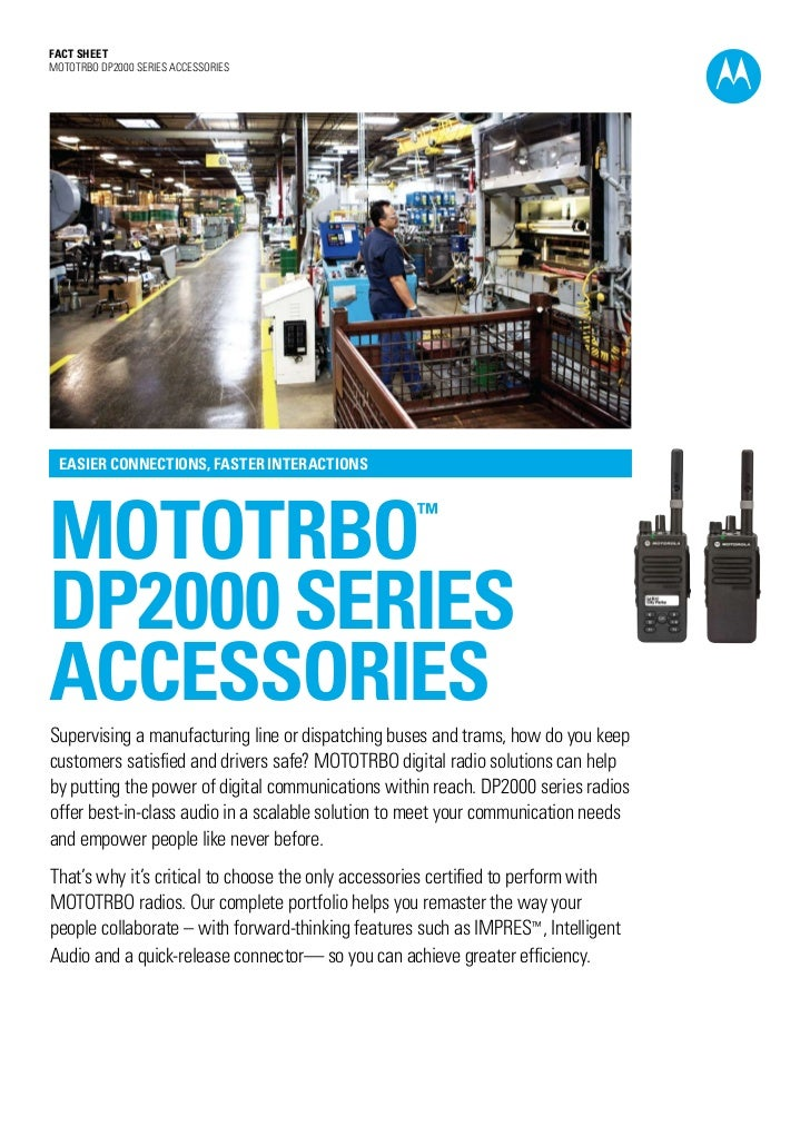 Fact SHEETMOTOTRBO DP2000 SERIES ACCESSORIES EASIER CONNECTIONS, FASTER INTERACTIONSmototrbo                              ...