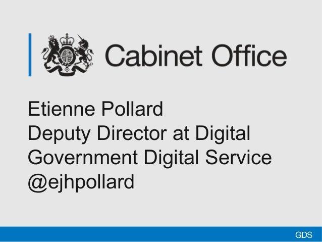 Etienne PollardDeputy Director at DigitalGovernment Digital Service@ejhpollard