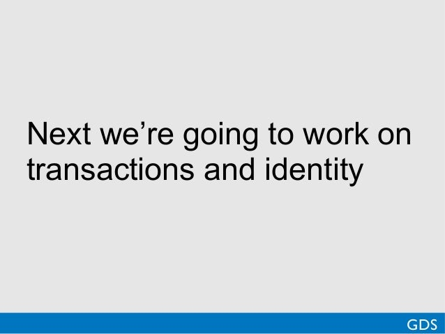 Next we're going to work ontransactions and identityGDS