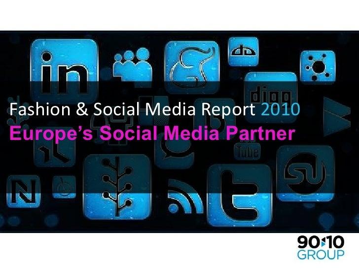 Fashion & Social Media Report 2010 Europe's Social Media Partner