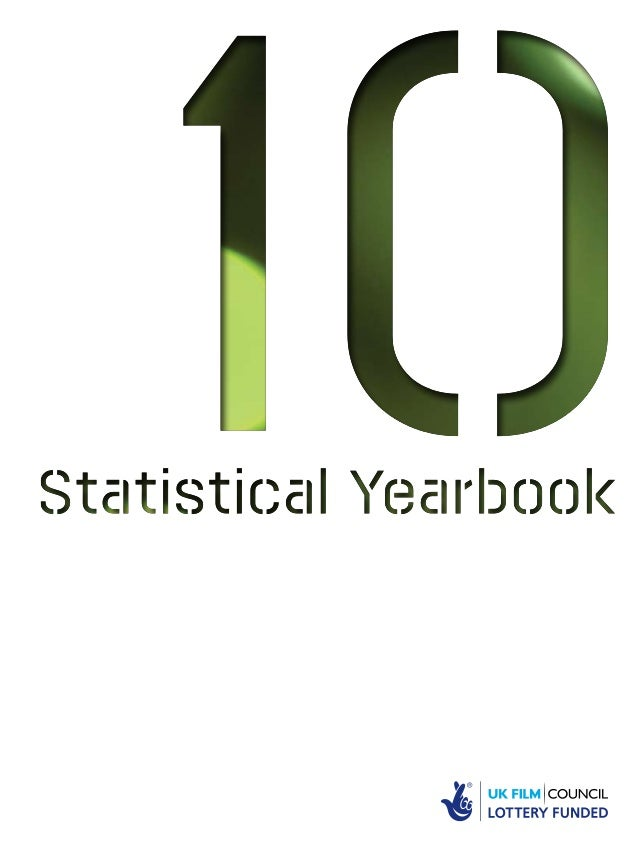 Statistical Yearbook 2010UK Film Council10 Little Portland StreetLondon W1W 7JGT +44 (0)20 7861 7861F +44 (0)20 7861 7862T...