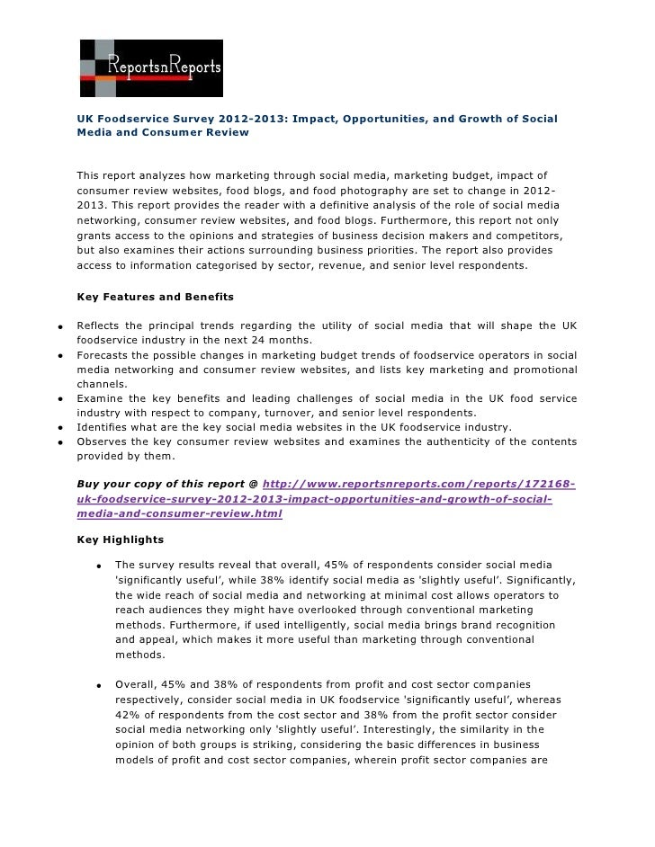 UK Foodservice Survey 2012-2013: Impact, Opportunities, and Growth of SocialMedia and Consumer ReviewThis report analyzes ...