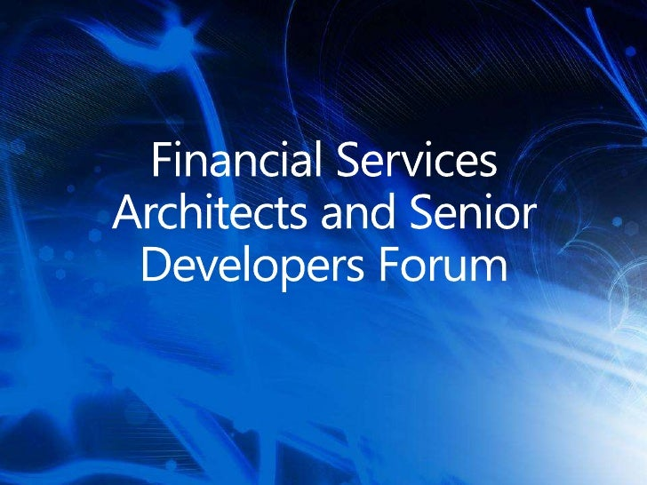 Financial Services Architects and Senior Developers Forum<br />