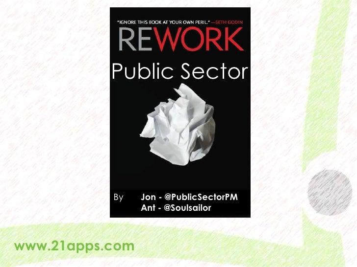 Public Sector<br />By       Jon - @PublicSectorPM           Ant - @Soulsailor<br />www.21apps.com<br />