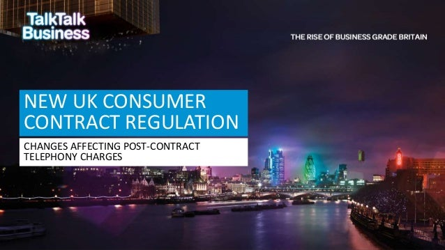 NEW UK CONSUMER CONTRACT REGULATION CHANGES AFFECTING POST-CONTRACT TELEPHONY CHARGES