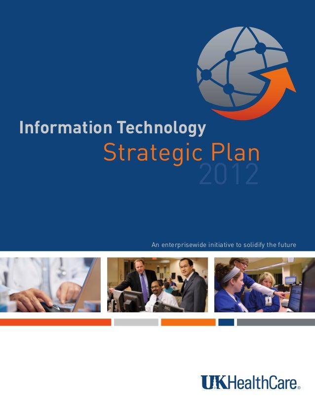 Information Technology         Strategic Plan                               2012               An enterprisewide initiativ...