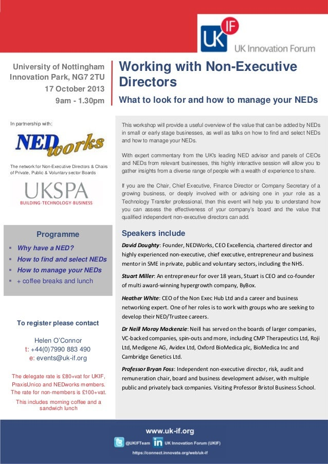 University of Nottingham Innovation Park, NG7 2TU 17 October 2013 9am - 1.30pm Working with Non-Executive Directors What t...