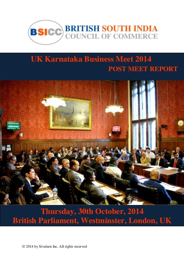 © 2014 by Sivaleen Inc. All rights reserved UK Karnataka Business Meet 2014 POST MEET REPORT Thursday, 30th October, 2014 ...