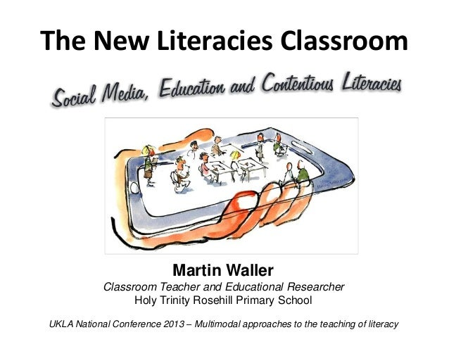 The New Literacies Classroom                            Martin Waller            Classroom Teacher and Educational Researc...