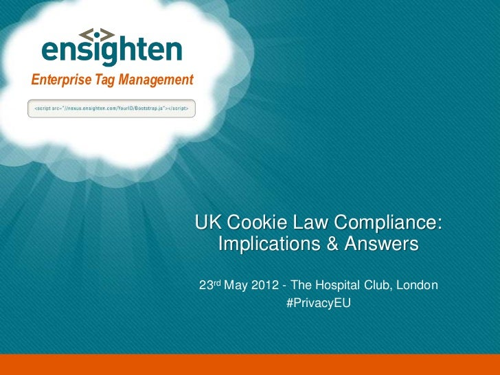 Enterprise Tag Management                            UK Cookie Law Compliance:                              Implications &...