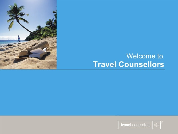 Welcome to   Travel Counsellors