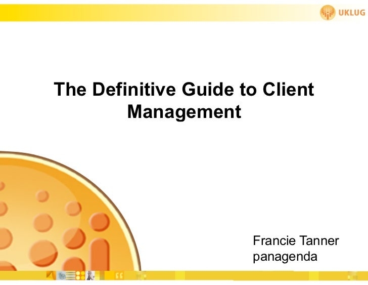The Definitive Guide to Client        Management                      Francie Tanner                      panagenda