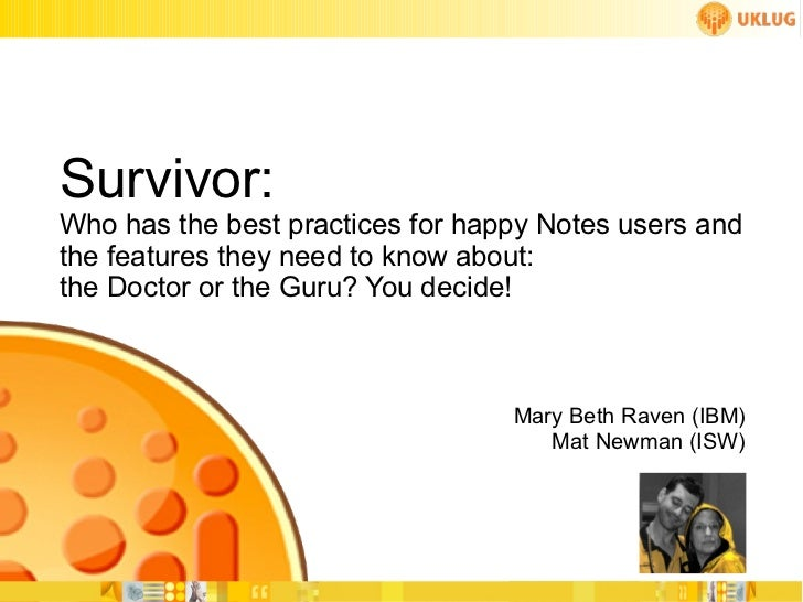 Survivor: Who has the best practices for happy Notes users and the features they need to know about: the Doctor or the Gur...