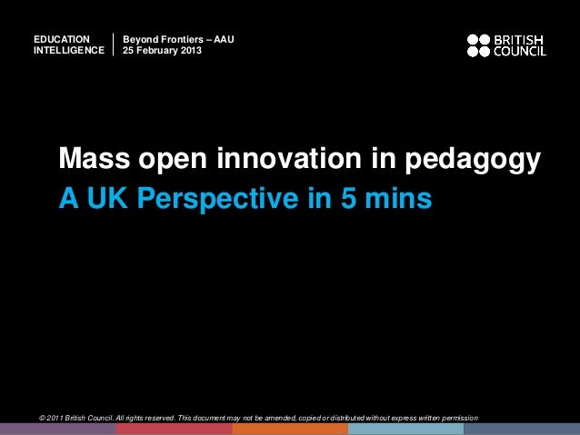 EDUCATION                Beyond Frontiers – AAUINTELLIGENCE             25 February 2013     Mass open innovation in pedag...
