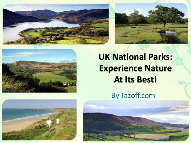 UK National Parks: Experience Nature At Its Best! By Tazoff.com