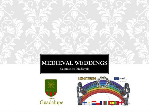 MEDIEVAL WEDDINGS              Casamentos Medievais  Guadalupe   COLÉGIOGuadalupe