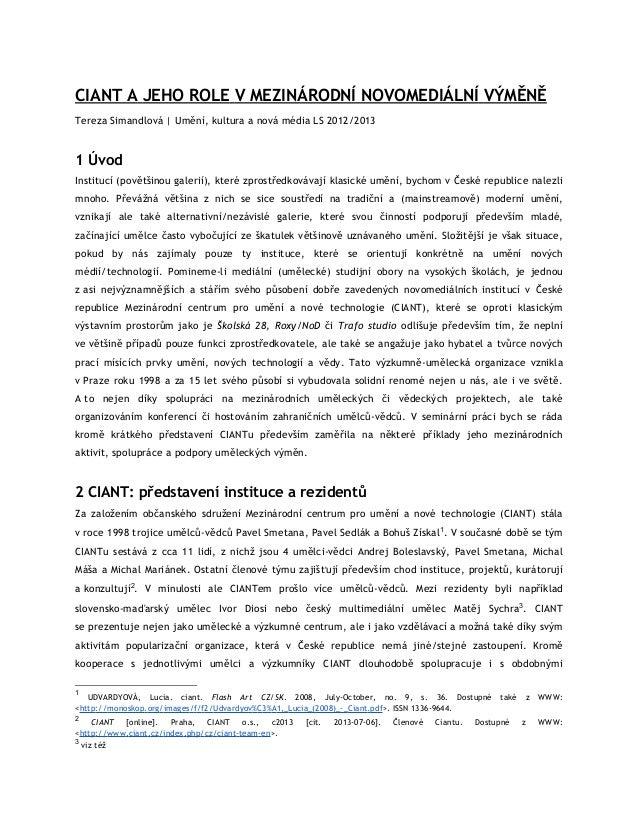 CIANT A JEHO ROLE V MEZINÁRODNÍ NOVOMEDIÁLNÍ VÝMĚNĚ Tereza Simandlová   Umění, kultura a nová média LS 2012/2013 1 Úvod In...