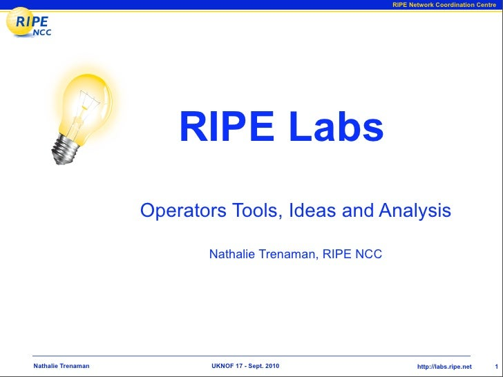 RIPE Network Coordination Centre                             RIPE Labs                     Operators Tools, Ideas and Anal...
